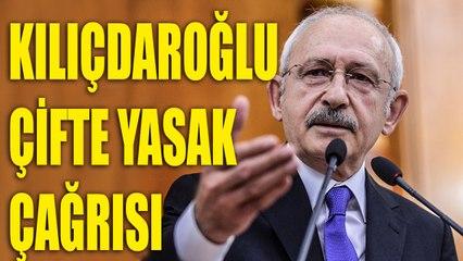 """Kemal Kılıçdaroğlu'ndan çifte yasak çağrısı: """"Önemli zafiyet var"""""""