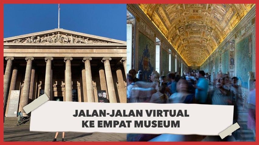 Bosan #DiRumahAja? Yuk, Jalan-Jalan Virtual ke Empat Museum Ini!