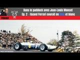 Podcast : Jean-Louis Moncet raconte l'histoire des Ferrari blanches et bleues