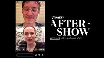 'Westworld' Star Evan Rachel Wood on Variety's After-Show