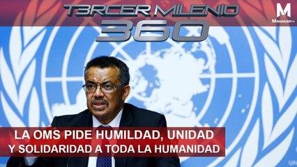 Tercer Milenio 360 l La OMS pide humildad, unidad y solidaridad a toda la humanidad l 30 de Marzo