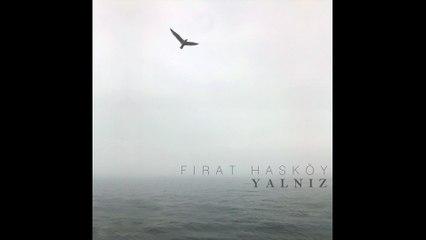 Fırat Hasköy - Gün ve Gece (Official Audio) #Yalnız