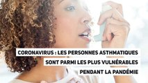 Coronavirus : les personnes asthmatiques sont parmi les plus vulnérables pendant la pandémie
