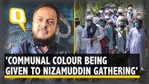 Activist Zafar Sareshwala Decries 'Communal Colour' Given to Nizamuddin Gathering