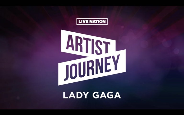 Artist Journey: Lady Gaga