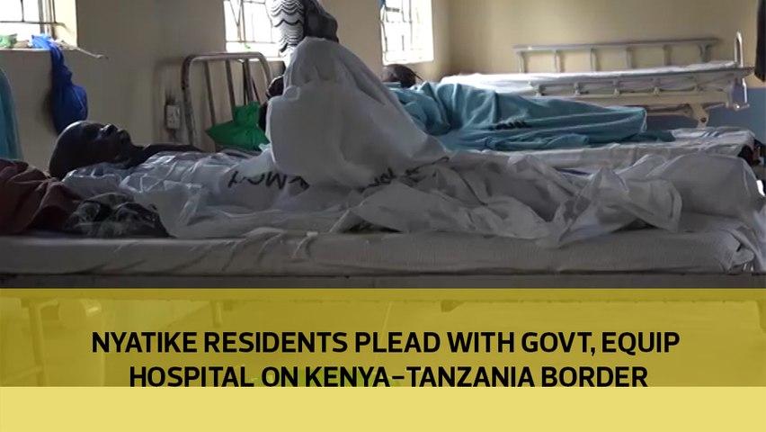 Nyatike residents plead with Govt to equip hospital on Kenya-Tanzania border