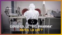 """Covid-19 : le """"Big Pharma"""" fait-il main basse sur les remèdes ?"""