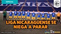 Liga Nicaragüense se niega a parar pese a Covid-19 | Entrevista