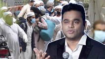 AR Rahman Speaks On Nizamuddin Markaz Tablighi Jamaat Row