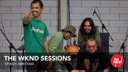 Sweetass - | The Wknd Sessions Ep. 121 (full performance)