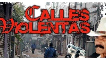 CALLES VIOLENTAS (2007) Mexico / Full Movie