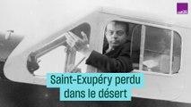 Saint-Exupéry perdu dans le désert - #CulturePrime