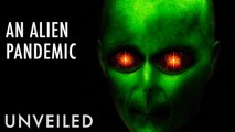 What If Earth Suffered an Alien Pandemic?   Unveiled