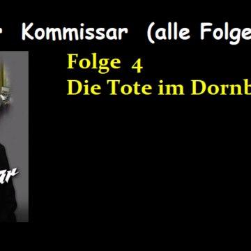 Der Kommissar (04) Die Tote im Dornbusch