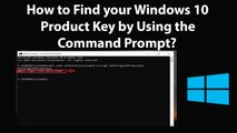 How to Find your Windows 10 Product Key by Using the Command Prompt?