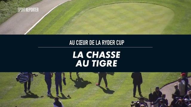 Au coeur de la Ryder Cup - La chasse au Tigre