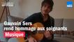 Gauvain Sers rend hommage aux soignants en chanson