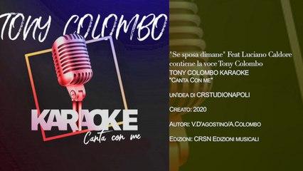 TONY COLOMBO - Canta con me KARAOKE - Se Sposa Dimane Ft. Luciano Caldore
