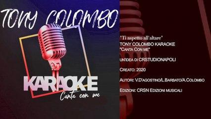 TONY COLOMBO - Canta con me KARAOKE - Ti aspetto all'altare
