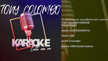 TONY COLOMBO - Canta con me KARAOKE - E Chist'Ammore Sta Parlanno Tutt'O Munno