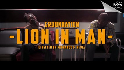 Groundation - Lion In Man [Official Video]