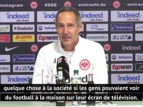 """Coronavirus - Hütter, coach de Francfort, sur une reprise en mai : """"Pouvoir faire à nouveau notre travail"""""""