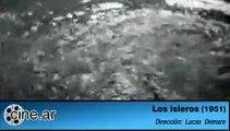Los isleros - Lucas Demare (1951)