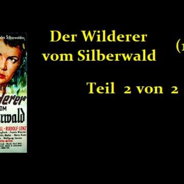 Der Wilderer vom Silberwald (1957) Teil 2 von 2
