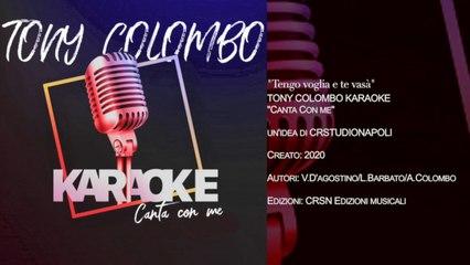 TONY COLOMBO - Canta con me KARAOKE - Tengo Voglia e Te Vasà