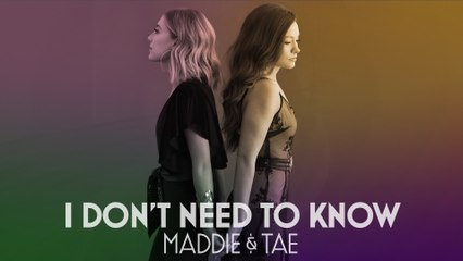 Maddie & Tae - I Don't Need To Know