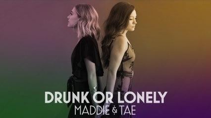 Maddie & Tae - Drunk Or Lonely