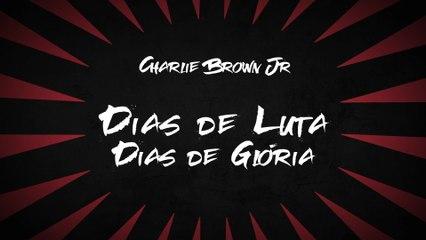 Charlie Brown Jr. - Dias De Luta, Dias De Glória