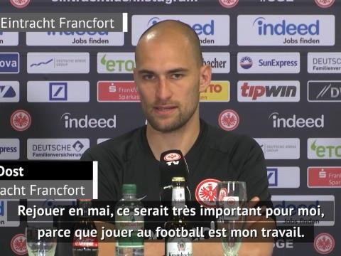 """Francfort - Dost : """"J''espère que nous pourrons terminer la saison"""""""