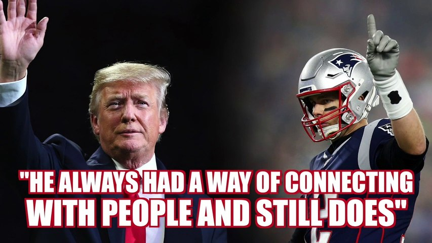Tom Brady shares details on friendship with Donald Trump