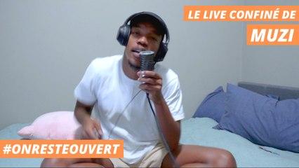 Le live confiné de Muzi I On Reste Ouvert