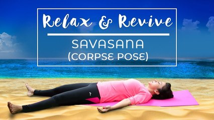 YOGA ROUTINE For Beginners at Home   Shavasana   Yoga for Relaxation   Relax & Revive   S01E02