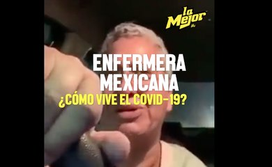 TESTIMONIO DE ENFERMERA MEXICANA