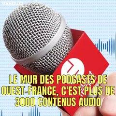 Le Mur des podcasts de Ouest-France