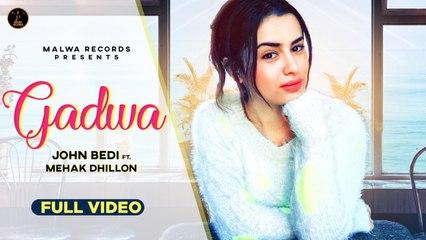 John Bedi Ft. Mehak Dhillon - TU GADWA - Latest Punjabi Songs 2020 | Malwa Records