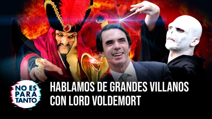 Hablamos de grandes villanos con Lord Voldemort - NEPT 2x16