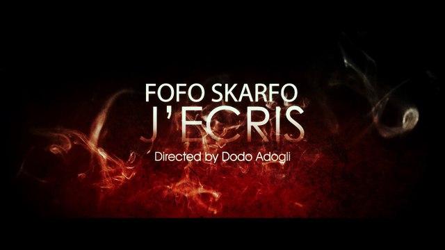Fofo Skarfo - J'écris (clip officiel)