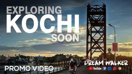 Dream Walker - Exploring Kochi Soon | Promo Video |  Let's Dream Let's Walk