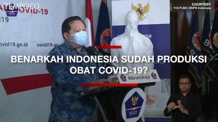 Benarkah Indonesia Sudah Memproduksi Obat COVID-19? Cek Faktanya