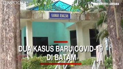 SATU LAGI MENINGGAL DAN DUA KASUS BARU COVID-19 DI BATAM
