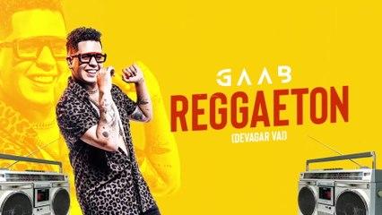 Gaab - Reggaeton (Devagar Vai)
