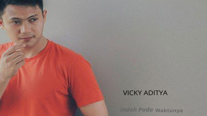 Vicky Aditya - Indah Pada Waktunya Official Music Video