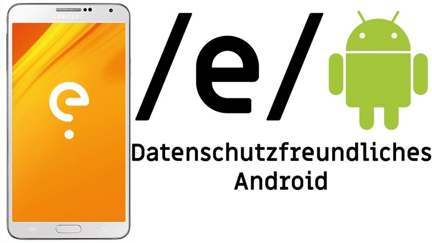 /e/ - Das Datenschutzfreundliche Android? [DE   4K]