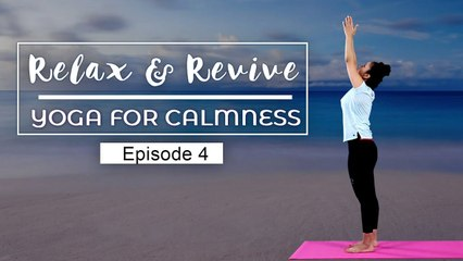 Yogasan For Calmness   Beginners Yoga for Relaxation   Relax & Revive   S01E04   Mind Body Soul