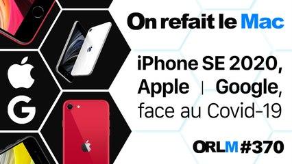 iPhone SE 2020, Apple & Google, l'alliance face au COVID-19⎜ORLM-370