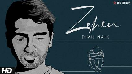 Zehen | Divij Naik | Sad Romantic Song | Latest Song 2020